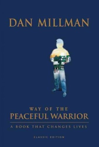 Way of the Peaceful Warrior: A Book That Changes Lives (Classic) [ WAY OF THE PEACEFUL WARRIOR: A BOOK THAT CHANGES LIVE