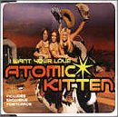 Atomic Kitten - I Want Your Love Pt.2 - Zortam Music
