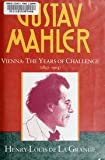 img - for Gustav Mahler - Volume 2, Vienna - Years Of Challenge (1897-1904) book / textbook / text book