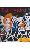 Tus Huesos / Dem Bones (Sm Saber / Sm Know) (Spanish Edition)