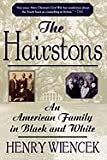 The Hairstons: An American Family in Black and White (0312192770) by Wiencek, Henry