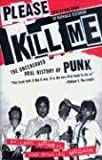 Please Kill Me: The Uncensored Oral History of Punk (0802142648) by Malraux, Andre
