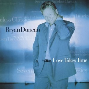 Bryan Duncan - Love Takes Time - Zortam Music