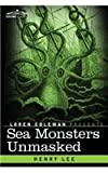Sea Monsters Unmasked by Henry Lee