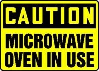 "Caution Microwave Oven In Use 10"" X 14"" Adhesive Vinyl Sign"