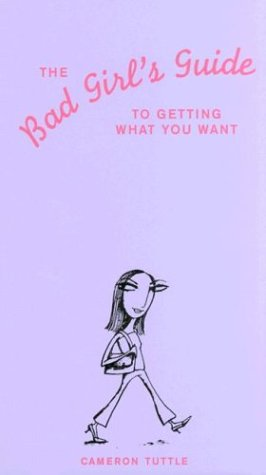 The Bad Girl's Guide to Getting What You Want, Cameron Tuttle
