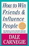 How to Win Friends  by Dale Carnegie
