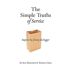 The Simple Truths of Service: Inspired by Johnny the Bagger | [Ken Blanchard]