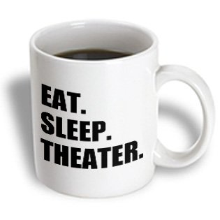 3Drose Mug_180450_2 Eat Sleep Theater-Black Text-Drama Club Addict-Actor Play Acting Ceramic Mug, 15-Ounce
