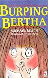 Burping Bertha (Red Fox Younger Fiction) (0099206110) by Rosen, Michael