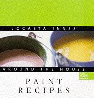 Jocasta Innes Around the House: Paint Recipes