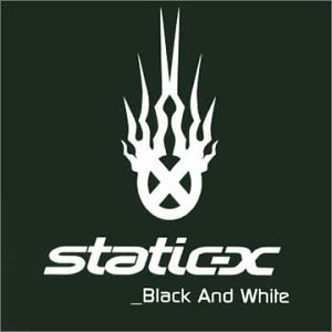 Static-X - Black And White - Zortam Music