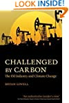Challenged by Carbon: The Oil Industr...