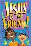 Jesus Is My Friend (Christian Growth Ser)