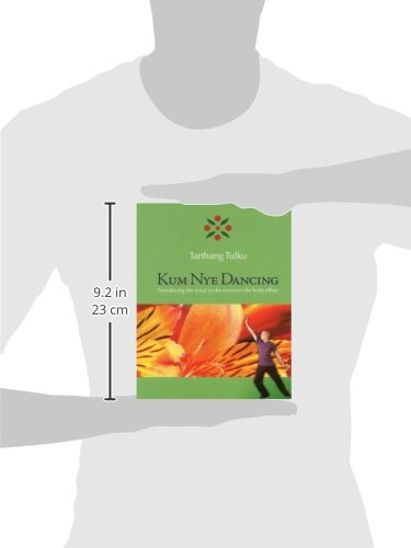 Kum Nye Dancing: Introducing the Mind to the Treasures the Body Offers
