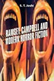 Ramsey Campbell and Modern Horror Fiction (Liverpool University Press - Liverpool Science Fiction Texts & Studies) (0853237751) by Joshi, S. T.