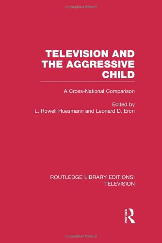 Television and the Aggressive Child: A Cross-national Comparison (Routledge Library Editions: Television)
