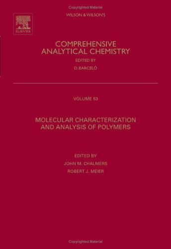 Molecular Characterization And Analysis Of Polymers, Volume 53 (Comprehensive Analytical Chemistry)