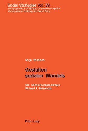 Gestalten sozialen Wandels: Die Entwicklungssoziologie Richard F. Behrendts