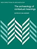 img - for The Archaeology of Contextual Meanings (New Directions in Archaeology) book / textbook / text book