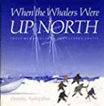 When the Whalers Were Up North: Inuit...