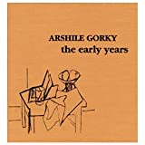 Arshile Gorky - The Early Years (188056615X) by Melvin P., Lader