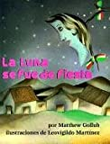 img - for La Luna Se Fue De Fiesta (The Moon Was at a Fiesta, Spanish Edition) book / textbook / text book
