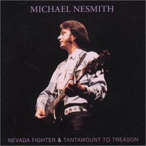 Michael Nesmith - Nevada Fighter/Tantamount to Treason - Zortam Music