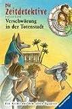 Verschwörung in der Totenstadt (Die Zeitdetektive, Band 1) - Fabian Lenk