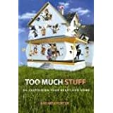 Too Much Stuff: de-Cluttering Your Heart and Homeby Kathryn Porter