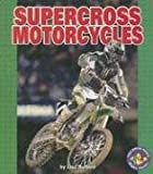 Supercross Motorcylces (Pull Ahead Books)