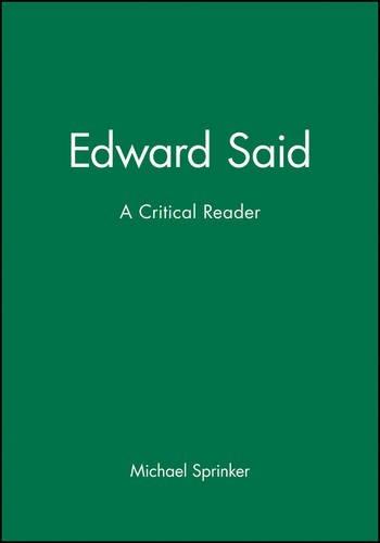 Edward Said: A Critical Reader