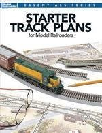 Starter Track Plans for Model Railroaders: 25 Starter Layouts You Can Build