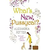 "What's New Pussycat?von ""Alexandra Potter"""