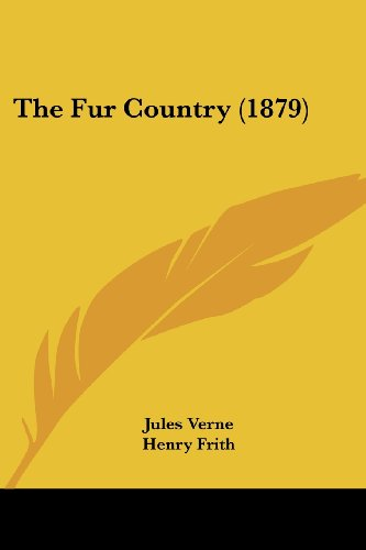 The Fur Country (1879)