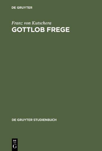 Gottlob Frege: Eine Einfuhrung in Sein Werk: Eine Einführung in sein Werk (de Gruyter Studienbuch)