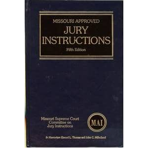 Missouri Approved Jury Instructions (MAI) Stephen H. Ringkamp, Richard E. McLeod and Missouri