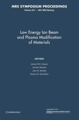 Low Energy Ion Beam and Plasma Modification of Materials: Volume 223 (MRS Proceedings)