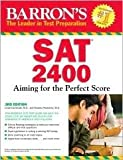 img - for Barron's SAT 2400: Aiming for the Perfect Score 3th (third) edition Text Only book / textbook / text book