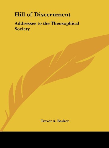 Hill of Discernment: Addresses to the Theosophical Society