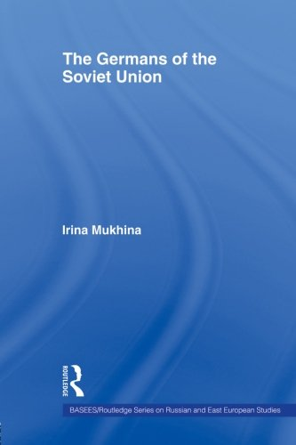 The Germans of the Soviet Union (BASEES/Routledge Series on Russian and East European Studies)
