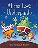 Claire Freedman & Ben Cort Claire Freedman & Ben Cort's Best Seller Collection RRP £21.98 (Dinosaurs Love Underpants, Aliens Love Underpants)