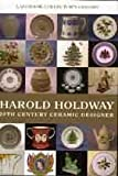 img - for Harold Holdway: 20th Century Ceramic Designer (Landmark Collector's Library) by R. Holdway (31-Aug-2006) Hardcover book / textbook / text book