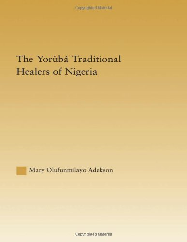 The Yoruba Traditional Healers of Nigeria (African Studies)