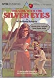 The Girl With The Silver Eyes (0590321579) by Willo Davis Roberts