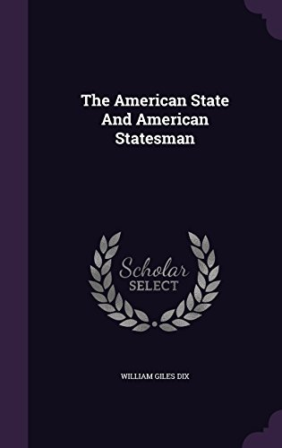 The American State And American Statesman
