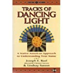 Tracks of Dancing Light: A Native Ame...