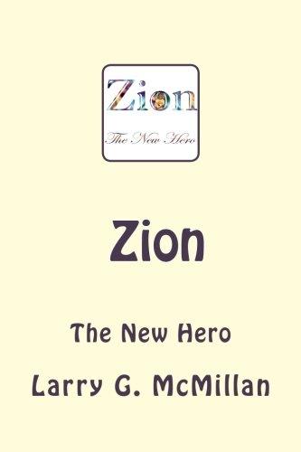 Zion The New Hero [McMillan, Larry G.] (Tapa Blanda)