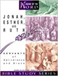Jonah, Esther, and Ruth: Servants of...