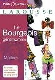 Le Bourgeois Gentilhomme (Petits Classiques Larousse Texte Integral) (French Edition)